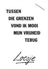 Loesje: Between those limits I found my freedom back